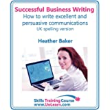 Successful Business Writing. How to Write Business Letters, Emails, Reports, Minutes and for Social Media. Improve Your…