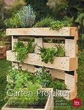 Garten-Projekte: für Selbermacher (BLV)
