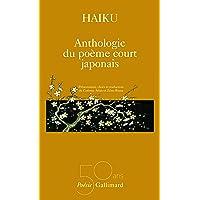 Haïku : Anthologie du poème court japonais