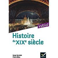Initial - Histoire du XIXe siècle - Nouvelle édition 2021
