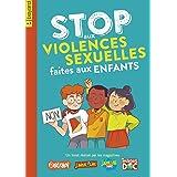 Stop aux violences sexuelles faites aux enfants (Les petits livres)