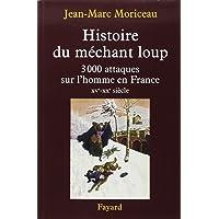 Histoire du méchant loup: 3 000 attaques sur l'homme en France (XVe-XXe siècle)