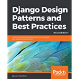 Django Design Patterns and Best Practices: Industry-standard web development techniques and solutions using Python