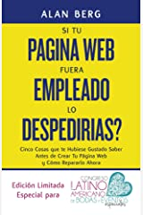 Si Tu Pagina Web Fuera un Empleado, lo Despedirias? (Spanish Edition) Kindle Edition