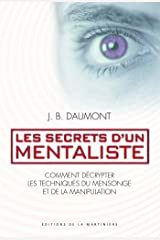 Les secrets d'un mentaliste. Comment décrypter les techniques du mensonge et de la manipulation (Non Fiction) Format Kindle