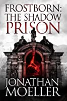 Frostborn: The Shadow Prison (Frostborn #15) (English Edition)