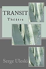 Transit: théâtre Format Kindle