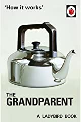 How it Works: The Grandparent (Ladybirds for Grown-Ups) Hardcover