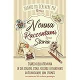 Diario della Nonna: Quaderno con Domande per Scrivere Storie, Ricordi e Avvenimenti da Condividere con i Nipoti | Spazio per