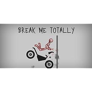 break me totally