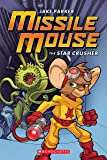 Missile Mouse: Book 1: The Star Crusher