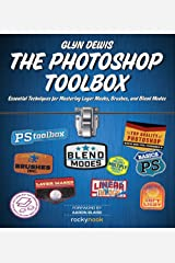 The Photoshop Toolbox: Essential Techniques for Mastering Layer Masks, Brushes, and Blend modes Paperback