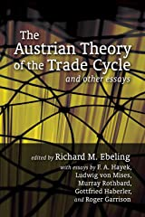 The Austrian Theory of the Trade Cycle and Other Essays (LvMI) (English Edition) Versión Kindle