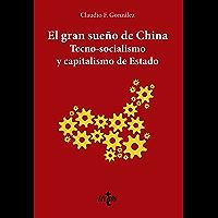 El gran sueño de China. Tecno-Socialismo y capitalismo de estado (Ciencia Política - Semilla y Surco - Serie de Ciencia…