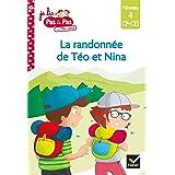 Téo et Nina CP CE1 Niveau 4 - La randonnée de Téo et Nina (Je lis pas à pas)