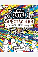 Tom Gates: Spectacular School Trip (Really.) Hardcover