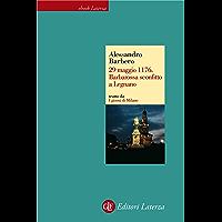 29 maggio 1176. Barbarossa sconfitto a Legnano
