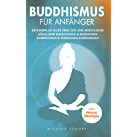 Buddhismus für Anfänger: Erfahren Sie alles über Zen und Meditation! Säkularer Buddhismus & Vajrayana Buddhismus…