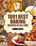 1001 Best Baking Recipes of All