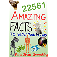 Amazing Facts: 22561 strange and interesting facts About Everything