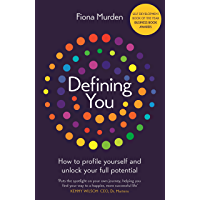Defining You: How to profile yourself and unlock your full potential - SELF DEVELOPMENT BOOK OF THE YEAR (English…
