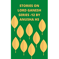 Stories on lord Ganesh series-12: From various sources of Ganesh Purana