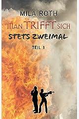 Man trifft sich stets zweimal (Teil 1) (Spionin wider Willen 11) Kindle Ausgabe