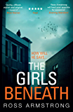 The Girls Beneath: A gripping, quirky crime thriller you won't be able to put down (A Tom Mondrian Story)