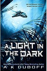 A Light in the Dark (Dark Stars Book 2): A Space Fantasy Sci-Fi Adventure Kindle Edition