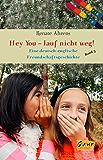 Marie und Claire, Band 3 - Hey You – lauf nicht weg!: Eine deutsch-englische Freundschaftsgeschichte