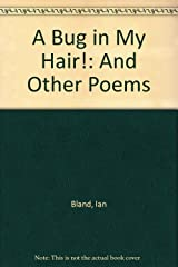 A Bug in My Hair!: And Other Poems Paperback