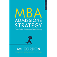 EBOOK: MBA Admissions Strategy: From Profile Building to Essay Writing (UK Higher Education OUP Humanities & Social…