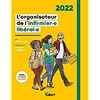 L'organisateur de l'infirmière libérale et de l'infirmier libéral 2022: L'agenda idéal pour bien organiser son année…