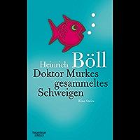 Doktor Murkes gesammeltes Schweigen: Eine Satire (German Edition)