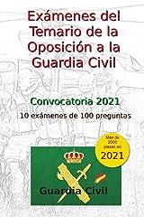 Exámenes del Temario de las Oposiciones a la Guardia Civil: 10 exámenes de 100 preguntas (Oposiciones Guardia Civil) Tapa blanda