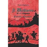 Il Medioevo in 111 risposte vol.3: Castelli e Cavalieri