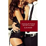 Feminizing Her Husband: Parts One and Two Combined (English Edition)