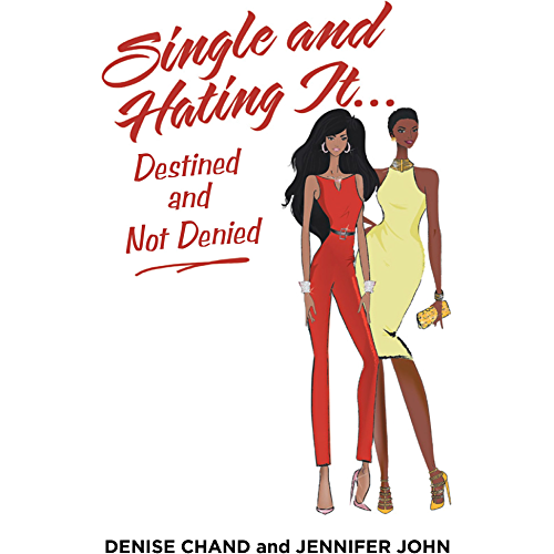 Single and Hating It...Destined and Not Denied (English Edition)
