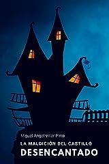 La maldición del castillo desencantado (Libros infantiles (a partir de 8 años) nº 3) (Spanish Edition) Kindle Ausgabe