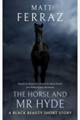 The Horse and Mr Hyde: A Black Beauty Short Story Kindle Edition