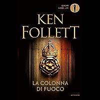 La colonna di fuoco (Kingsbridge (versione italiana) Vol. 3)