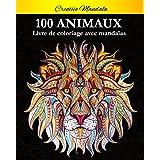 100 Mandalas Animaux - Livre de coloriage: Soulager les dessins d'animaux. Livre de coloriage pour adulte avec animaux Mandal