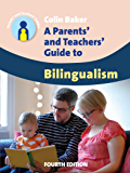 A Parents' and Teachers' Guide to Bilingualism (Parents' and Teachers' Guides Book 18) (English Edition)
