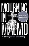 MOURNING IN MALMÖ: THE SEVENTH INSPECTOR ANITA SUNDSTRÖM MYSTERY (THE MALMÖ MYSTERIES Book 7)