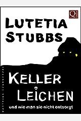 Lutetia Stubbs: KellerLeichen und wie man sie nicht entsorgt (Lutetia Stubbs - Eine Cozy Mystery/Krimi Serie 1) Kindle Ausgabe