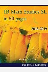 IB Math Studies SL in 50 pages: 2018-2019 Tapa blanda