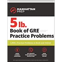 5 Lb. Book of Gre Practice Problems: 1,800+ Practice Problems in Book and Online (Manhattan Prep 5 lb Series (2019…
