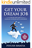 Get Your Dream Job: A Step- by- Step Guide to Clear Any Interview With Confidence