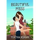 Beautiful Mess (The Malhotra Series)