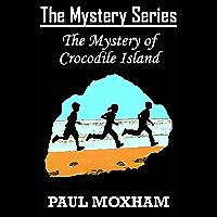 The Mystery of Crocodile Island (The Mystery Series Book 14)